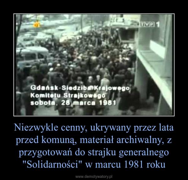 """Niezwykle cenny, ukrywany przez lata przed komuną, materiał archiwalny, z przygotowań do strajku generalnego """"Solidarności"""" w marcu 1981 roku –"""
