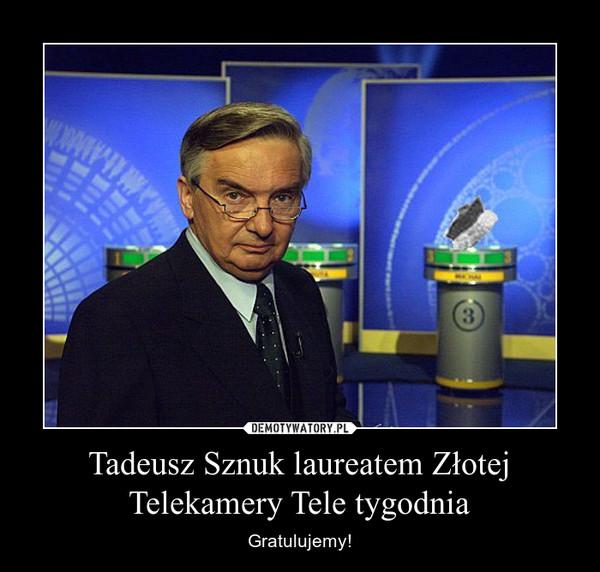 Tadeusz Sznuk laureatem Złotej Telekamery Tele tygodnia – Gratulujemy!