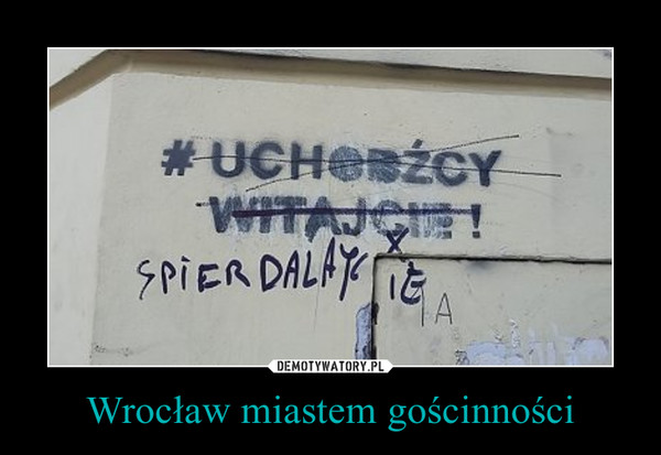 Wrocław miastem gościnności –