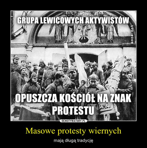 Masowe protesty wiernych – mają długą tradycję