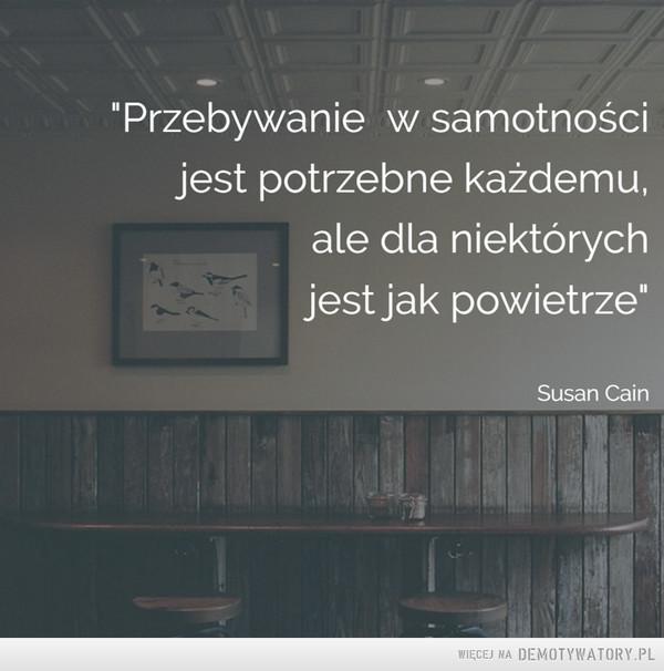 Przebywanie w samotności... –