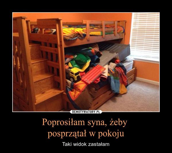 Poprosiłam syna, żeby posprzątał w pokoju – Taki widok zastałam