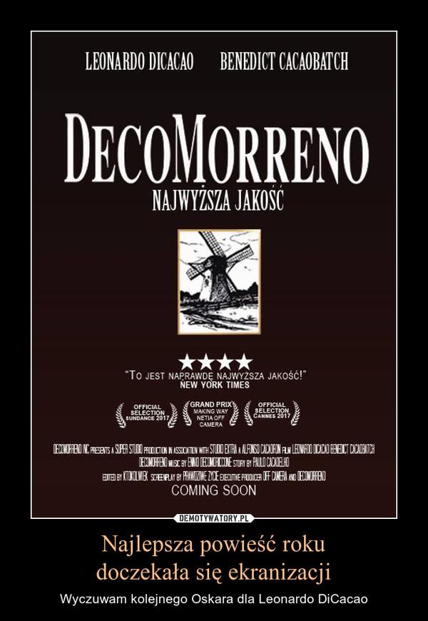 Najlepsza powieść rokudoczekała się ekranizacji – Wyczuwam kolejnego Oskara dla Leonardo DiCacao