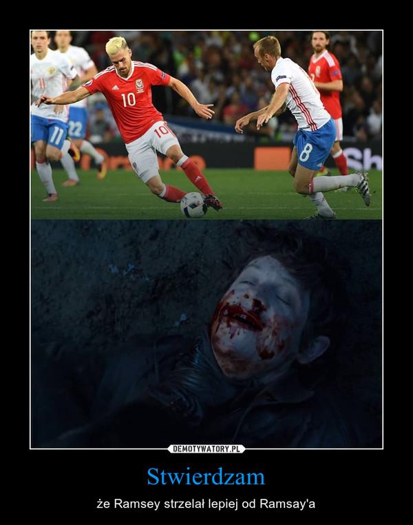 Stwierdzam – że Ramsey strzelał lepiej od Ramsay'a
