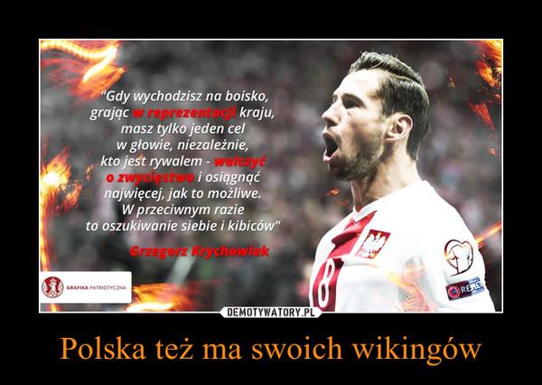Polska też ma swoich wikingów –
