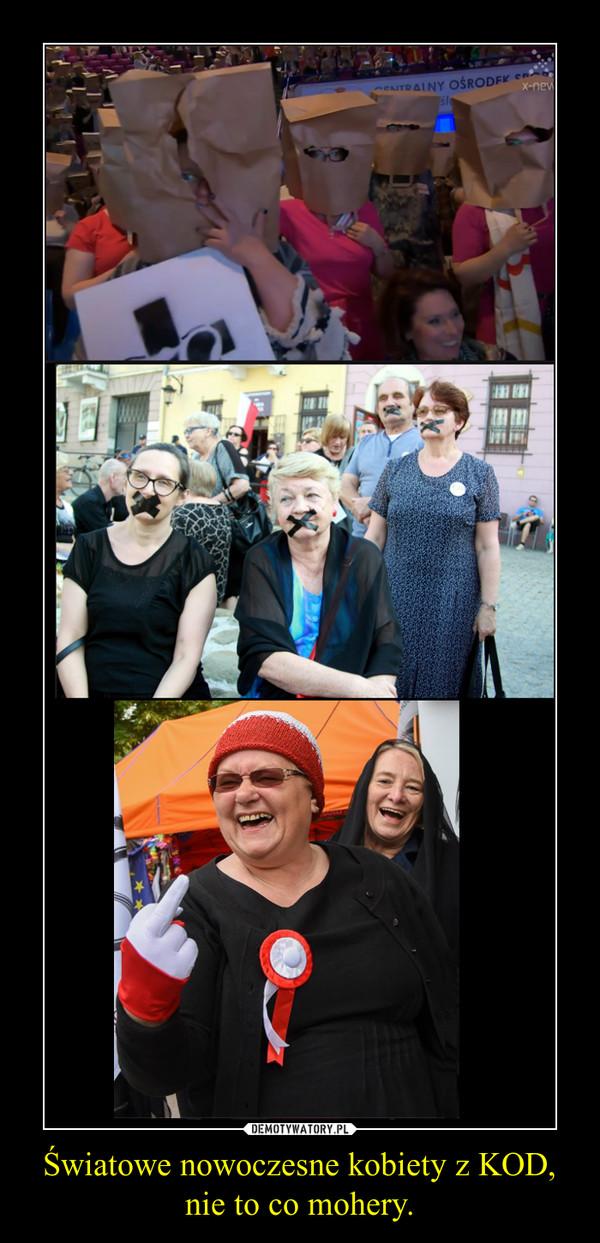 Światowe nowoczesne kobiety z KOD, nie to co mohery. –
