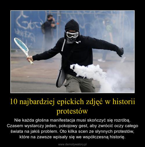 10 najbardziej epickich zdjęć w historii protestów