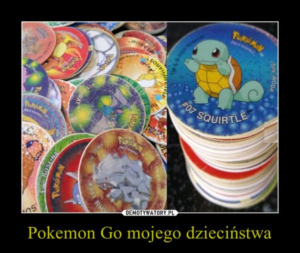 Pokemon Go mojego dzieciństwa –