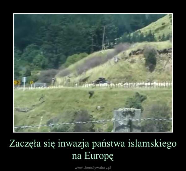 Zaczęła się inwazja państwa islamskiego na Europę –