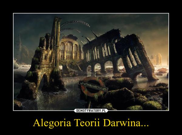 Alegoria Teorii Darwina... –