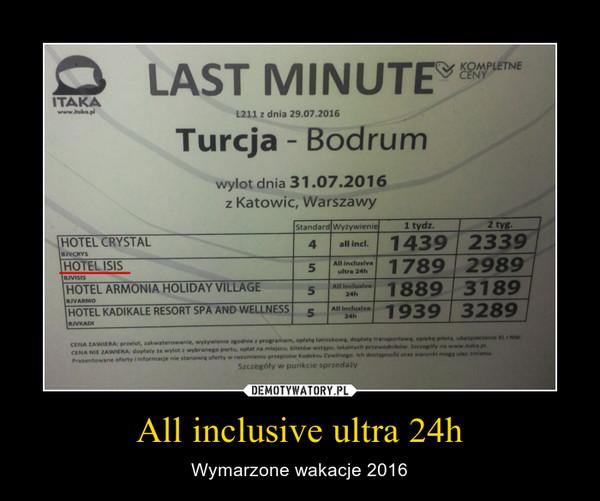 All inclusive ultra 24h – Wymarzone wakacje 2016