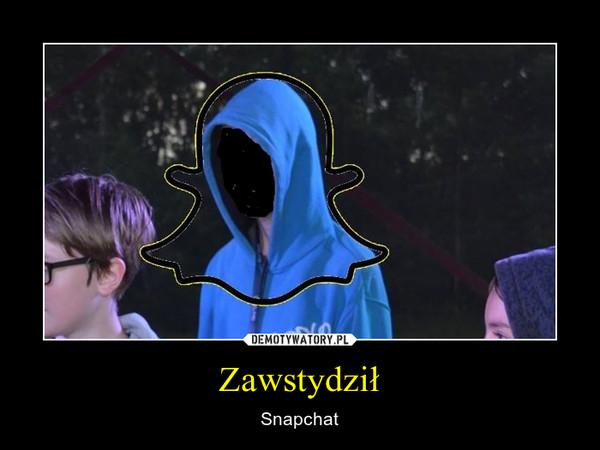 Zawstydził – Snapchat