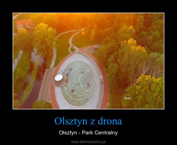 Olsztyn z drona – Olsztyn - Park Centralny