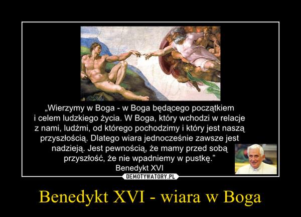 Benedykt XVI - wiara w Boga –