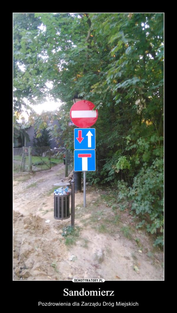 Sandomierz – Pozdrowienia dla Zarządu Dróg Miejskich