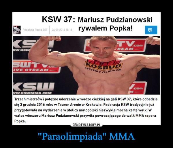 ''Paraolimpiada'' MMA –