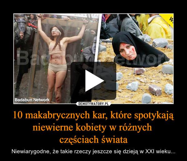 10 makabrycznych kar, które spotykają niewierne kobiety w różnych częściach świata – Niewiarygodne, że takie rzeczy jeszcze się dzieją w XXI wieku...