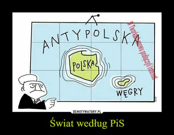 Świat według PiS –