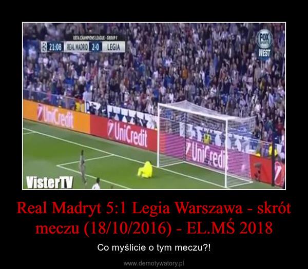Real Madryt 5:1 Legia Warszawa - skrót meczu (18/10/2016) - EL.MŚ 2018 – Co myślicie o tym meczu?!