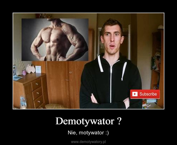Demotywator ? – Nie, motywator :)