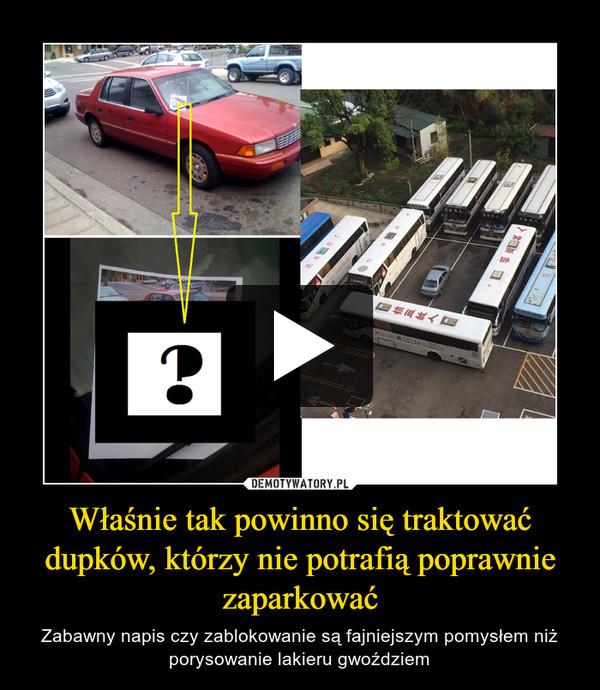 Właśnie tak powinno się traktować dupków, którzy nie potrafią poprawnie zaparkować – Zabawny napis czy zablokowanie są fajniejszym pomysłem niż porysowanie lakieru gwoździem