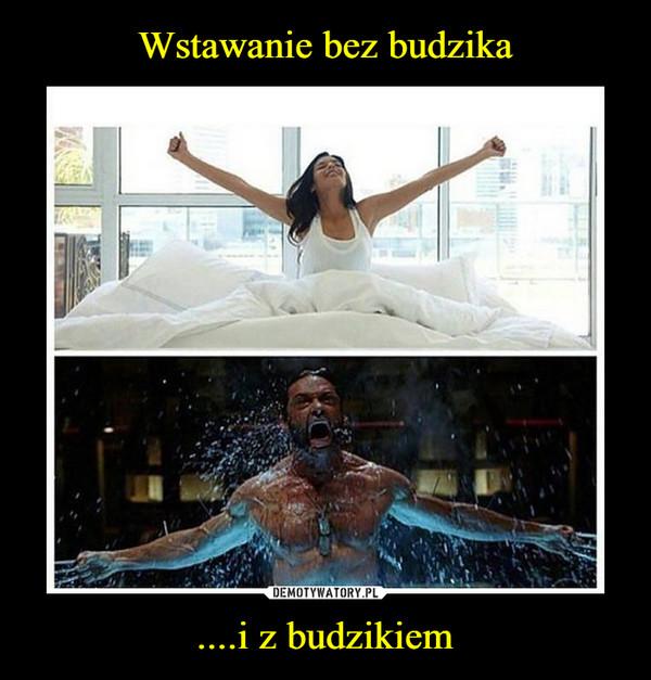 ....i z budzikiem –