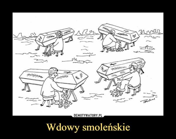 Wdowy smoleńskie –
