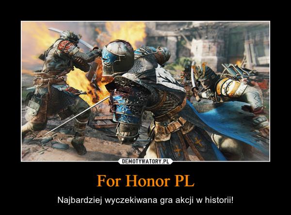 For Honor PL – Najbardziej wyczekiwana gra akcji w historii!
