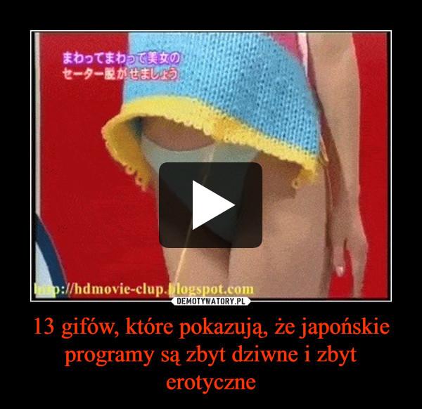 13 gifów, które pokazują, że japońskie programy są zbyt dziwne i zbyt erotyczne –