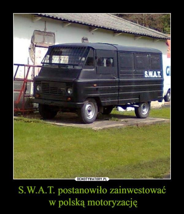 S.W.A.T. postanowiło zainwestować w polską motoryzację –