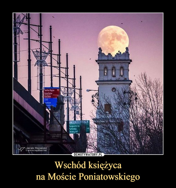 Wschód księżycana Moście Poniatowskiego –