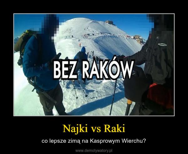 Najki vs Raki – co lepsze zimą na Kasprowym Wierchu?