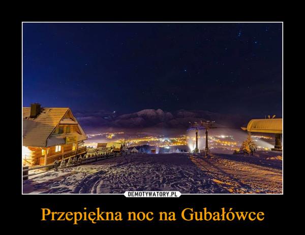 Przepiękna noc na Gubałówce –