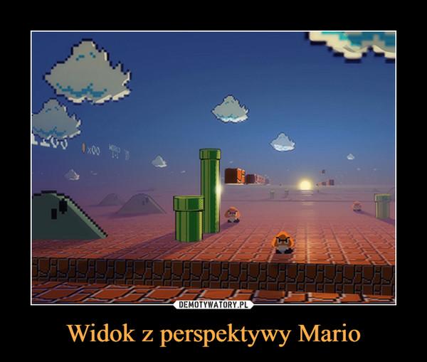 Widok z perspektywy Mario –