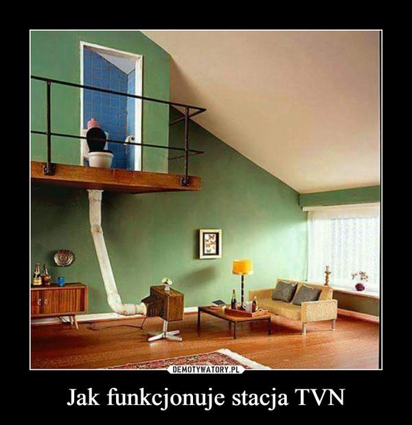 Jak funkcjonuje stacja TVN –