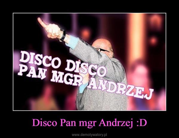 Disco Pan mgr Andrzej :D –