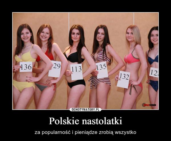 Polskie nastolatki – za popularność i pieniądze zrobią wszystko