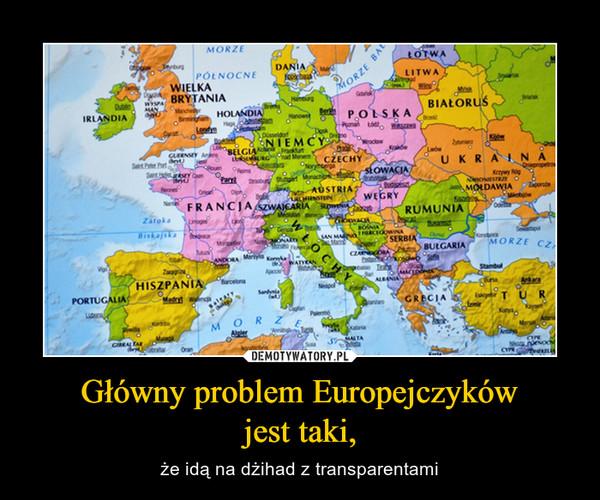 Główny problem Europejczykówjest taki, – że idą na dżihad z transparentami