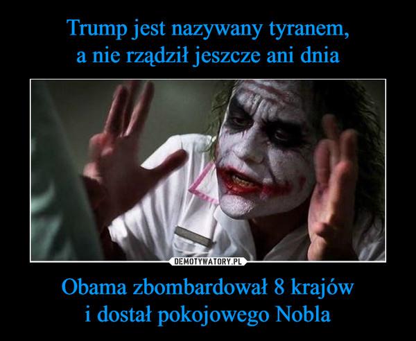 Obama zbombardował 8 krajówi dostał pokojowego Nobla –