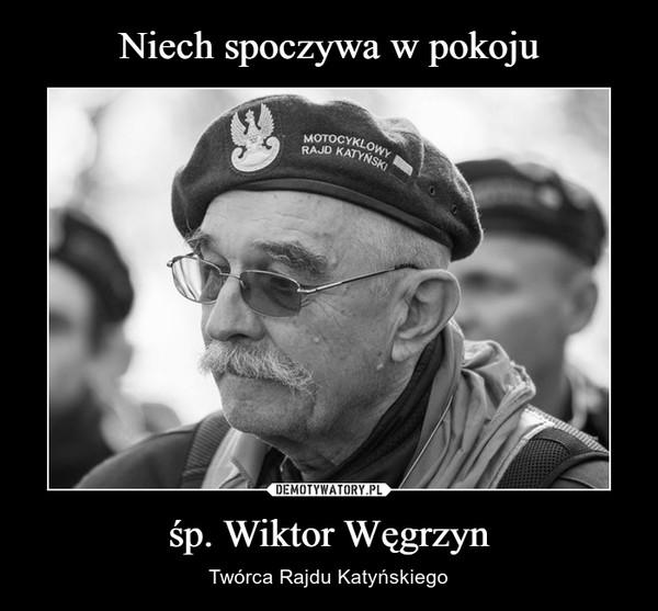 śp. Wiktor Węgrzyn – Twórca Rajdu Katyńskiego