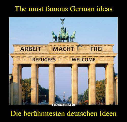 The most famous German ideas Die berühmtesten deutschen Ideen