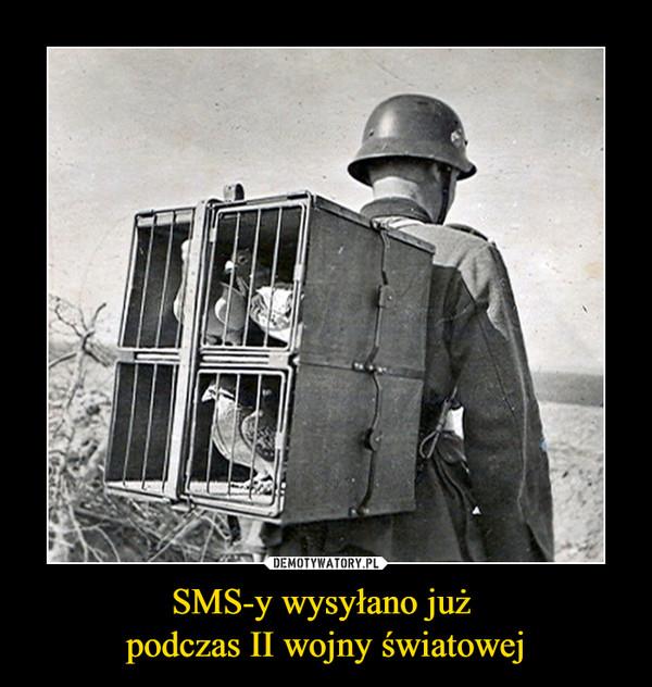SMS-y wysyłano już podczas II wojny światowej –