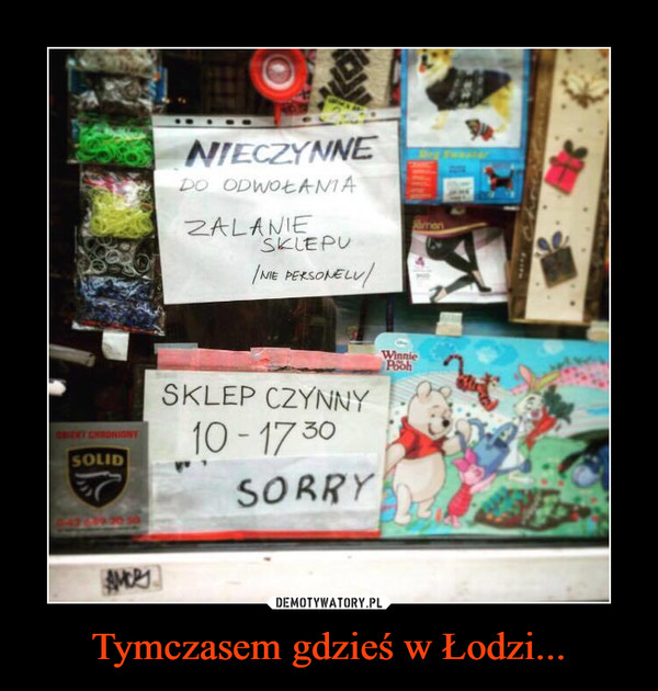 Tymczasem gdzieś w Łodzi... –
