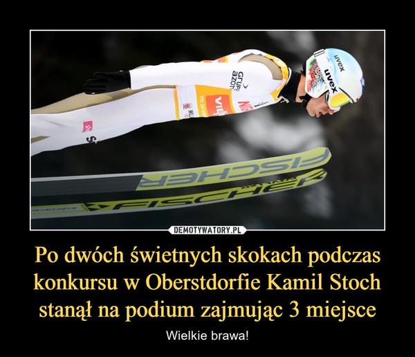 Po dwóch świetnych skokach podczas konkursu w Oberstdorfie Kamil Stoch stanął na podium zajmując 3 miejsce – Wielkie brawa!