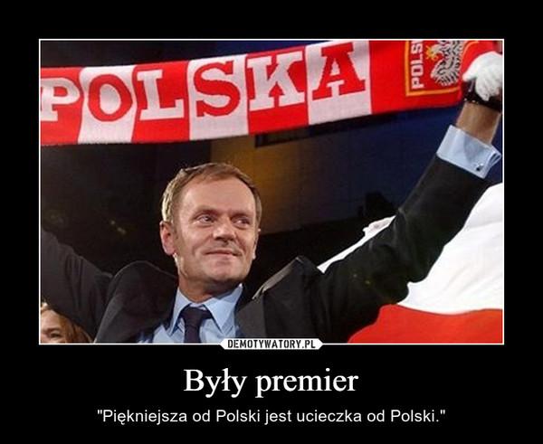 """Były premier – """"Piękniejsza od Polski jest ucieczka od Polski."""""""