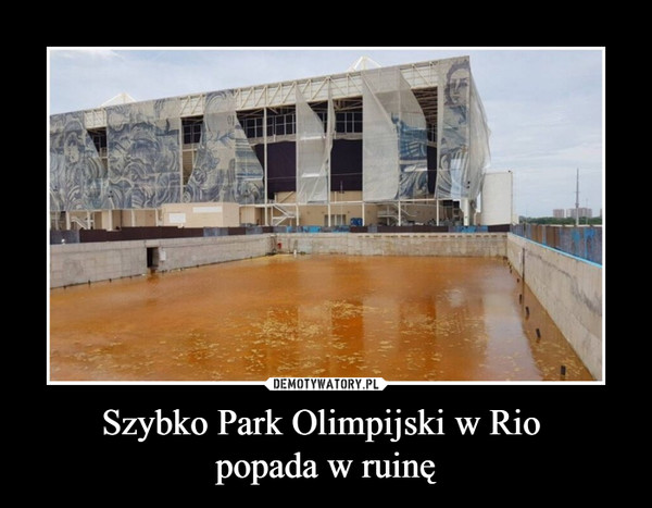 Szybko Park Olimpijski w Rio popada w ruinę –