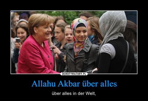 Allahu Akbar über alles