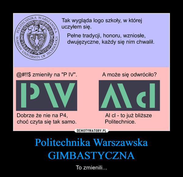 Politechnika Warszawska GIMBASTYCZNA – To zmienili...