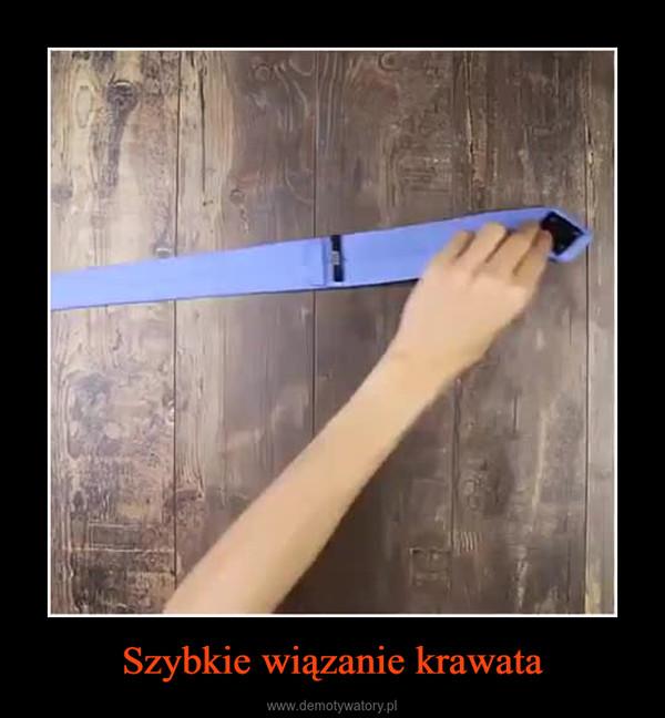 Szybkie wiązanie krawata –