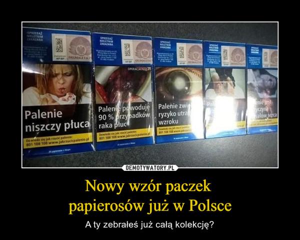 Nowy wzór paczek papierosów już w Polsce – A ty zebrałeś już całą kolekcję?